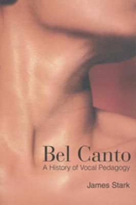 Bel Canto: A History of Vocal Pedagogy (Paperback)