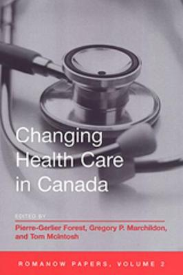 The Changing Health Care in Canada: Volume 2: The Romanow Papers (Paperback)