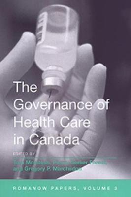 The Governance of Health Care in Canada: The Romanow Papers, Volume 3 (Paperback)