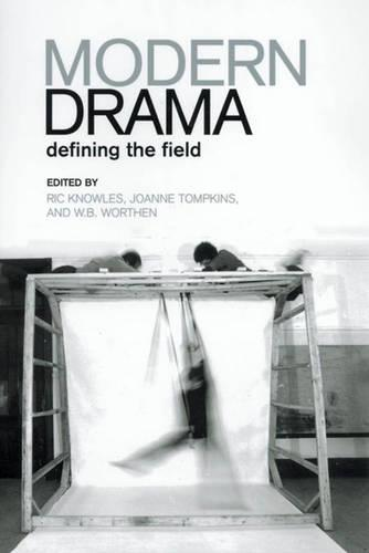 Modern Drama: Defining the Field (Paperback)