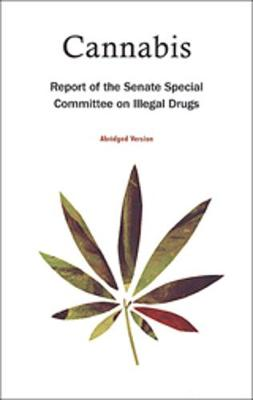 Cannabis: Report of the Senate Special Committee on Illegal Drugs (Paperback)