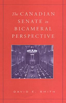 The Canadian Senate in Bicameral Perspective (Hardback)