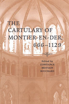 The Cartulary of Montier-en-Der, 666-1129 - Medieval Academy Books (Hardback)