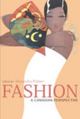 Fashion: A Canadian Perspective (Hardback)