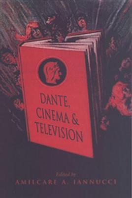 Dante, Cinema, and Television - Toronto Italian Studies (Paperback)