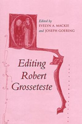Editing Robert Grosseteste - Conference on Editorial Problems (Hardback)