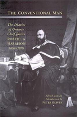 The Conventional Man: The Diaries of Ontario Chief Justice Robert A. Harrison, 1856-1878 - Osgoode Society for Canadian Legal History (Hardback)