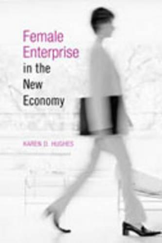 Female Enterprise in the New Economy (Hardback)