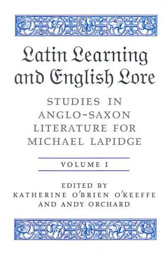 Latin Learning and English Lore (Volumes I & II): Studies in Anglo-Saxon Literature for Michael Lapidge - Toronto Old English Studies (Hardback)