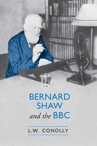 Bernard Shaw and the BBC (Hardback)
