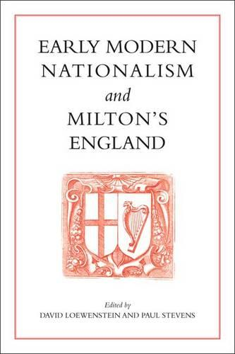Early Modern Nationalism and Milton's England (Hardback)
