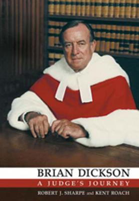 Brian Dickson: A Judge's Journey - Osgoode Society for Canadian Legal History (Hardback)