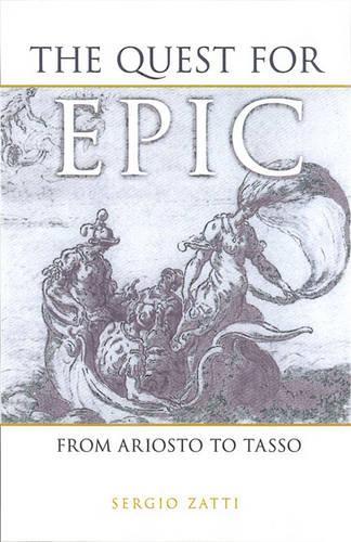 The Quest for Epic: From Ariosto to Tasso - Toronto Italian Studies (Hardback)