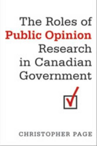 The Roles of Public Opinion Research in Canadian Government - IPAC Series in Public Management and Governance (Hardback)
