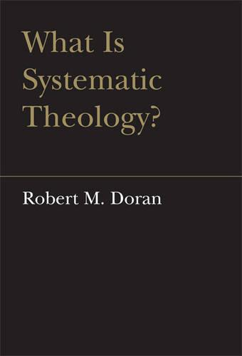 What is Systematic Theology? - Lonergan Studies (Hardback)