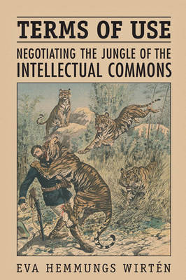 Terms of Use: Negotiating the Jungle of the Intellectual Commons (Hardback)