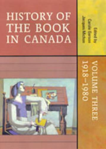 History of the Book in Canada: Volume Three: 1918-1980 (Hardback)