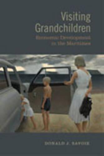 Visiting Grandchildren: Economic Development in the Maritimes (Hardback)