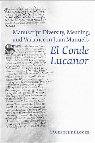 Manuscript Diversity, Meaning, and Variance in Juan Manuel's El Conde Lucanor (Hardback)