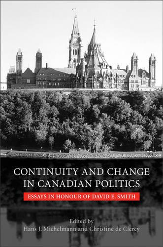 Continuity and Change in Canadian Politics: Essays in Honour of David E. Smith - Heritage (Hardback)