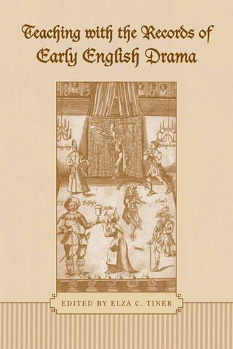 Teaching with the Records of Early English Drama - Studies in Early English Drama (Hardback)