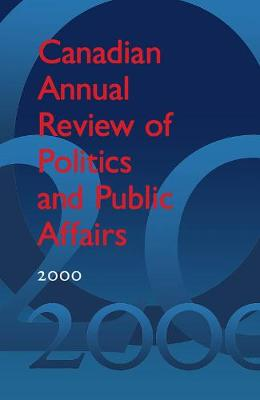 Canadian Annual Review of Politics and Public Affairs 2000 - Canadian Annual Review of Politics and Public Affairs (Hardback)