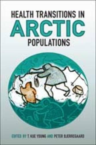 Health Transitions in Arctic Populations (Hardback)