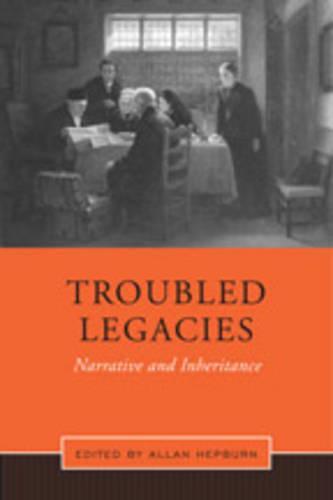 Troubled Legacies: Narrative and Inheritance (Hardback)