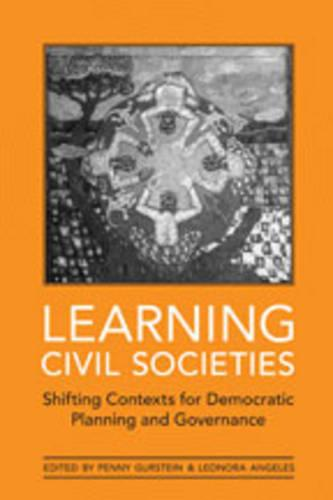 Learning Civil Societies: Shifting Contexts for Democratic Planning and Governance - Green College Thematic Lecture Series (Hardback)