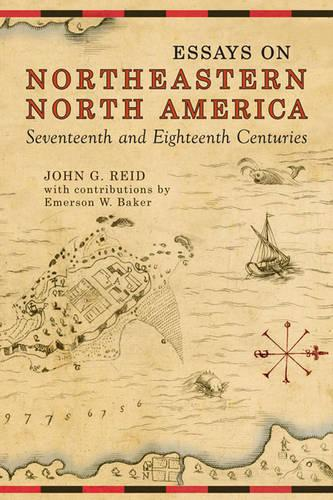 Essays on Northeastern North America, 17th & 18th Centuries (Hardback)