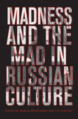Madness and the Mad in Russian Culture (Hardback)