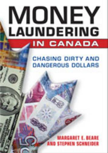 Money Laundering in Canada: Chasing Dirty and Dangerous Dollars (Hardback)