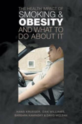 The Health Impact of Smoking and Obesity and What to Do About It (Hardback)