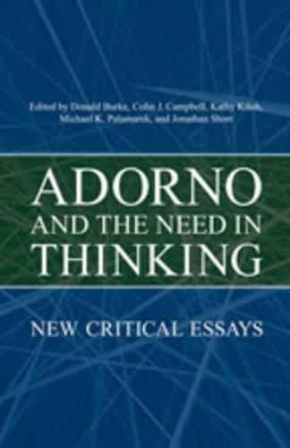 Adorno and the Need in Thinking: New Critical Essays (Hardback)