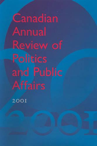 Canadian Annual Review of Politics and Public Affairs, 2001 - Canadian Annual Review of Politics and Public Affairs (Hardback)
