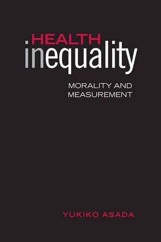 Health Inequality: Morality and Measurement (Hardback)