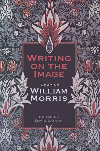 Writing on the Image: Reading William Morris (Hardback)