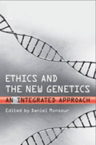 Ethics and the New Genetics: An Integrated Approach - Lonergan Studies (Hardback)