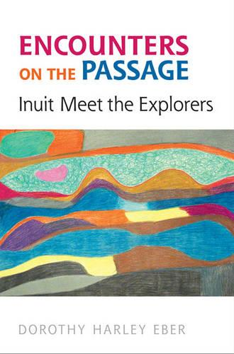 Encounters on the Passage: Inuit Meet the Explorers (Hardback)