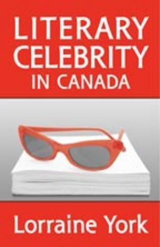 Literary Celebrity in Canada (Hardback)
