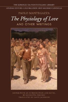 Physiology of Love and Other Writings - Lorenzo Da Ponte Italian Library (Hardback)