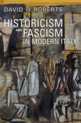 Historicism and Fascism in Modern Italy - Toronto Italian Studies (Hardback)