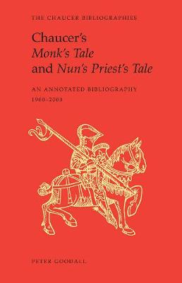 Chaucer's Monk's Tale and Nun's Priest's Tale: An Annotated Bibliography (Hardback)