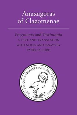 Anaxagoras of Clazomenae: Fragments and Testimonia - Phoenix Presocractic Series (Hardback)