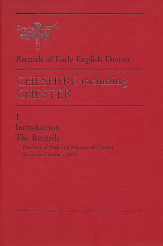 Cheshire: (including Chester) - Records of Early English Drama (Hardback)