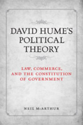 David Hume's Political Theory: Law, Commerce and the Constitution of Government (Hardback)