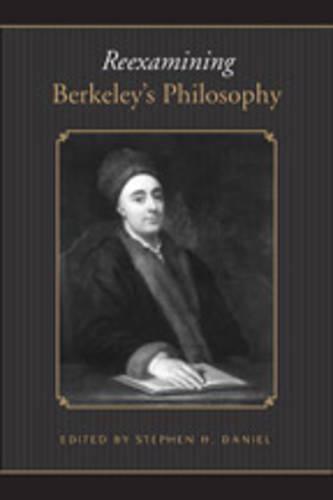 Reexamining Berkeley's Philosophy - Toronto Studies in Philosophy (Hardback)