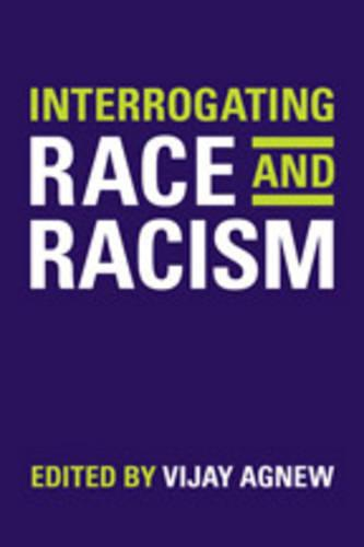 Interrogating Race and Racism (Hardback)