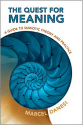 The Quest for Meaning: A Guide to Semiotic Theory and Practice - Toronto Studies in Semiotics & Communication (Hardback)