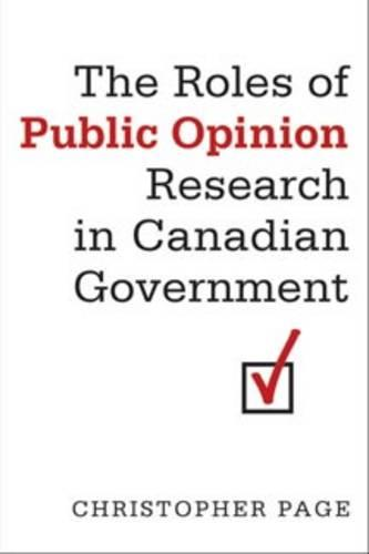 The Roles of Public Opinion Research in Canadian Government - IPAC Series in Public Management and Governance (Paperback)